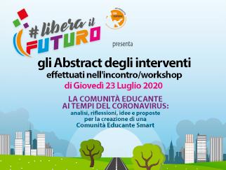 La Comunità educante ai tempi del Coronavirus | Abstract degli interventi dell'incontro/workshop del 23 luglio 2020