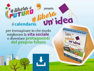 Calendario 2021 e il contest di Libera Il Futuro.